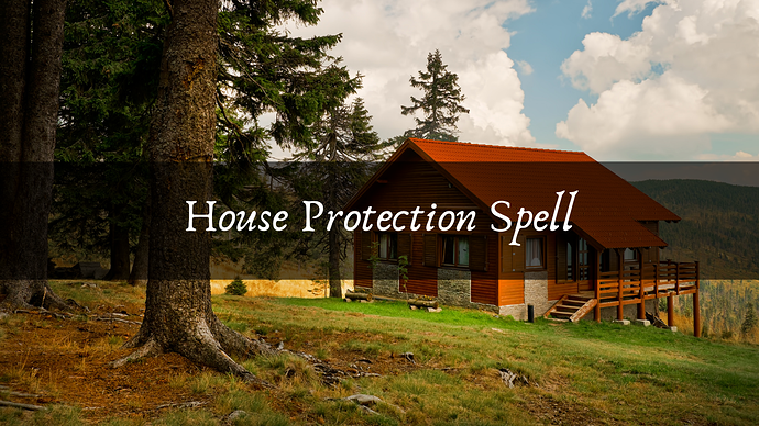 house protection spell