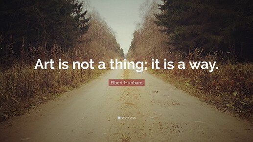 214784-Elbert-Hubbard-Quote-Art-is-not-a-thing-it-is-a-way