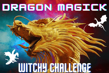 Dragon Magick Witchy Challenge