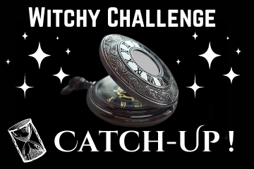 Spells8 Witchy Challenge Catch-Up